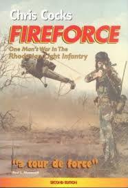fireforce one man s war in the rhodesian light infantry fireforce one man s war in the rhodesian light infantry chris