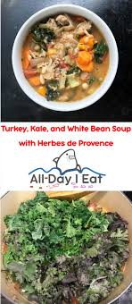 herbes cuisine turkey kale and white bean soup with herbes de provence all day