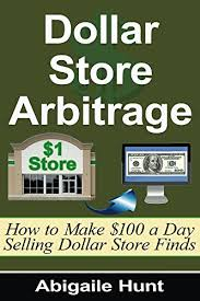 dollar store arbitrage how to make 100 a day selling