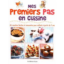 recettes de cuisine pour enfants mes premiers pas en cuisine 35 recettes faciles et amusantes