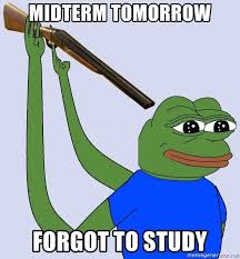 Frog Meme Generator - midterm tomorrow forgot to study suicide pepe the frog meme