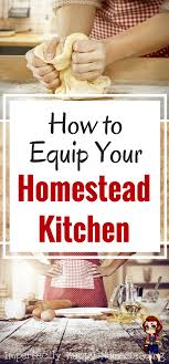 cuisine equip pas cher how to equip your homestead kitchen the essentials you need maisons