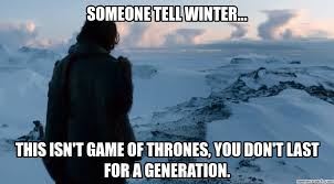 Winter Meme Generator - winter meme generator 28 images the winter is coming winter is