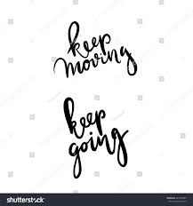 keep going quote pics keep moving keep going inspirational quote stock vector 445283089