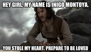 My Name Is Inigo Montoya Meme - finals are coming kill me quickly good guy inigo montoya