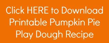 printable playdough recipes classroom recipes pumpkin pie play dough
