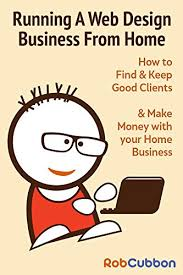 running a web design business from home how to find and keep good