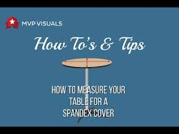 how to cover a table how to measure a table for custom spandex table covers youtube