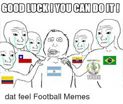 goodluck iyouccandolti touant dat feel football memes meme on sizzle