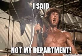Not My Job Meme - my job