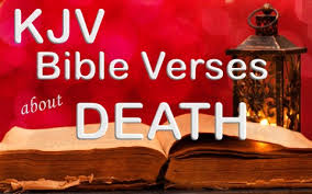 Comforting Scripture About Death 20 Kjv King James Version Bible Verses About Death And Dying