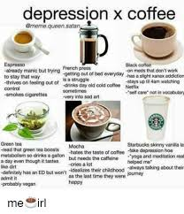 Depressed Drinking Meme - coffee and depression coffee drinker