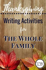 thanksgiving writing activities for the whole family