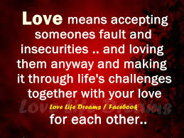 Love Life Quote by Quotes About Loving Someone Love Life Dreams Love Means Accepting