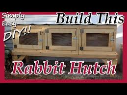 Plans For Building A Rabbit Hutch Outdoor Diy Rabbit Hutch Cage Youtube