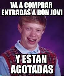 Bon Jovi Meme - va a comprar entradas a bon jovi bad luck brian meme on memegen