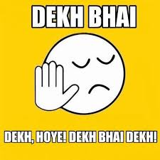 Memes Trolls - 20 dekh bhai memes are the new rage indian internet troll