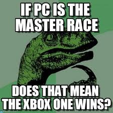 Philosoraptor Memes - if pc is the master race philosoraptor meme on memegen