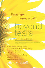 Words Of Comfort In Time Of Loss Beyond Tears Living After Losing A Child Revised Edition Ellen