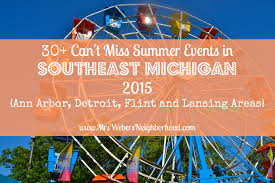 30 summer events in southeast michigan ann arbor detroit flint
