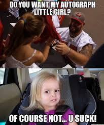 U Suck Meme - 22 meme internet do you want my autograph little girl of course
