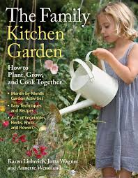amazon com the family kitchen garden how to plant grow and
