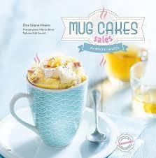 cuisiner au micro onde livre de cuisine au micro onde fresh amazon mug cakes salés au micro