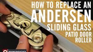 anderson sliding glass door how to replace an andersen roller in a sliding glass patio door
