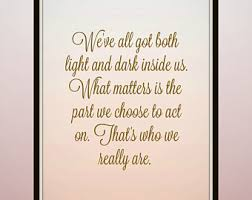 Light And Dark Quotes Jk Rowling Quote Etsy