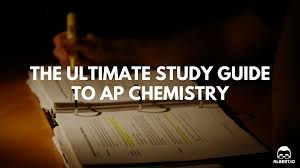 the ultimate study guide to ap chemistry albert io