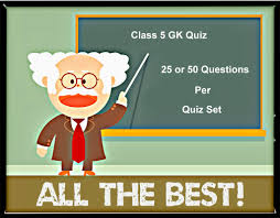 class fifth gk quiz general knowledge quiz on