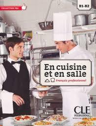 livre cuisine professionnelle en cuisine et en salle francais professionnel b1 b2 livre dvd