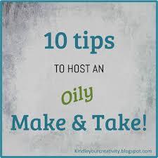 kindle your creativity 10 tips to host an oily make u0026 take