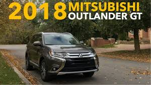 outlander mitsubishi 2018 2018 mitsubishi outlander gt review youtube