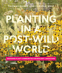 native plants in landscape management planting in a post wild world designing plant communities for