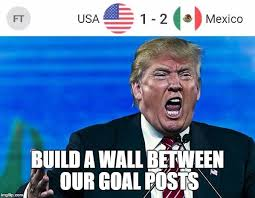 Memes Mexico - soccer memes on twitter donald trump after america loses to mexico