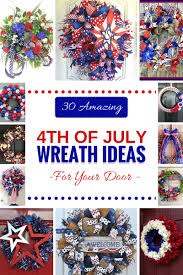4th of july wreaths 30 amazing 4th of july wreath ideas southern charm wreaths