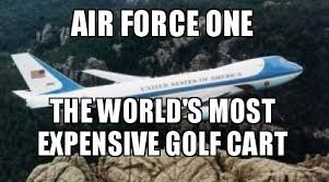 Air Force One Meme - air force one the world s most expensive golf cart af1 make a meme