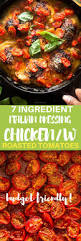 7 ingredient italian dressing chicken with roasted tomatoes