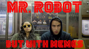 I Robot Meme - a mr robot parody but it s memes instead of hacking youtube