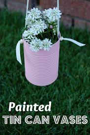 Tin Vases Whatever Dee Dee Wants She U0027s Gonna Get It Painted Tin Can Vases