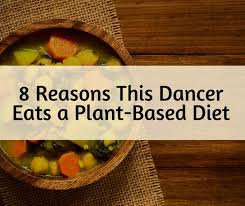 8 reasons this dancer chooses a whole foods plant based diet a