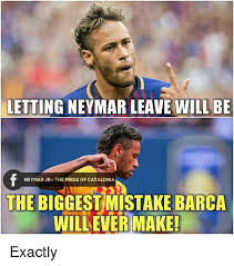 Neymar Memes - letting neymar leave will be neymar jr the pride of catalonia the