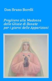 apparizioni ghiaie di bonate libro preghiere alla madonna di ghiaie di bonate per i giorni