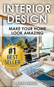 interior design decorating for your home interior design make your home look amazing
