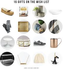 16 gifts to add to your wish list jones design company