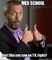 Med School Memes - meme maker med school just like you saw on tv right5