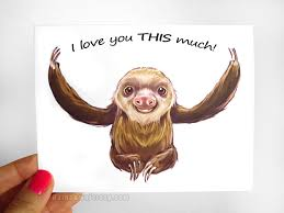 sloth valentines day card sloth card i you this much anniversary card