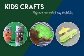 kids crafts projects to keep the kids busy this holiday