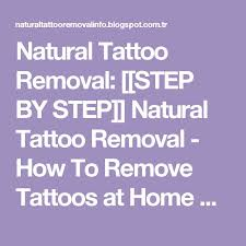 best 25 natural tattoo removal ideas on pinterest arm tattoo